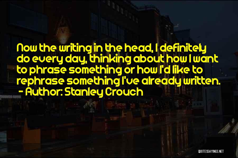 Stanley Crouch Quotes 1647969