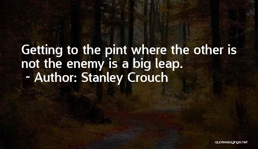 Stanley Crouch Quotes 1855074