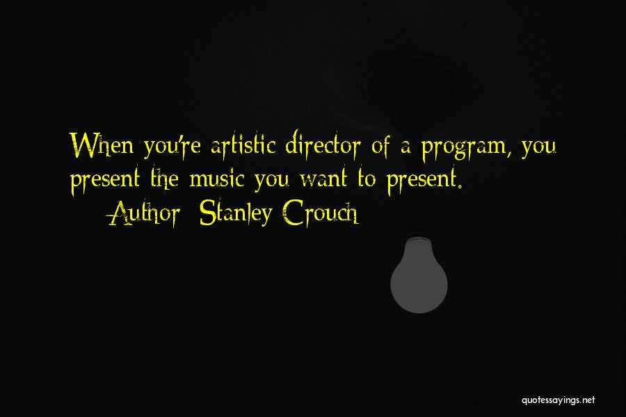 Stanley Crouch Quotes 1928443