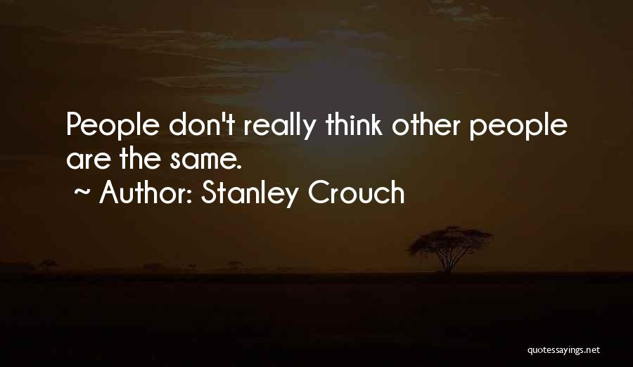 Stanley Crouch Quotes 842314