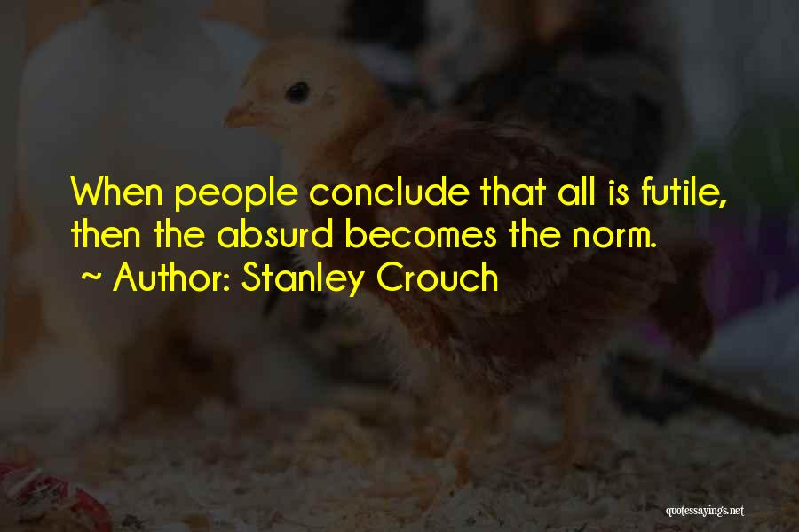 Stanley Crouch Quotes 918629
