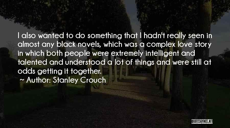 Stanley Crouch Quotes 962882