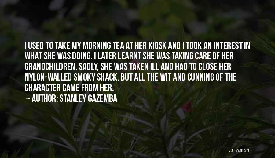 Stanley Gazemba Quotes 1752749