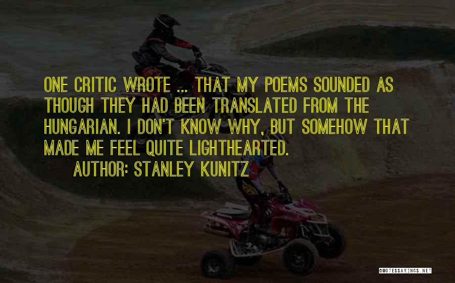 Stanley Kunitz Quotes 1238841