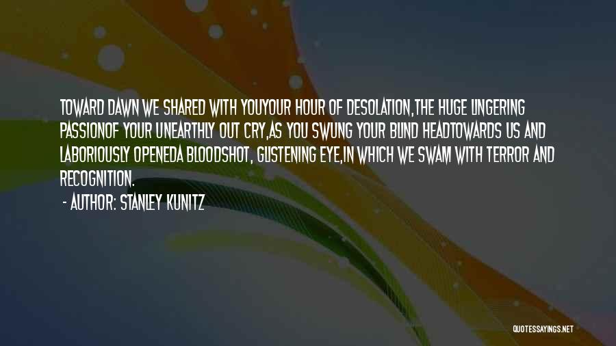 Stanley Kunitz Quotes 129090
