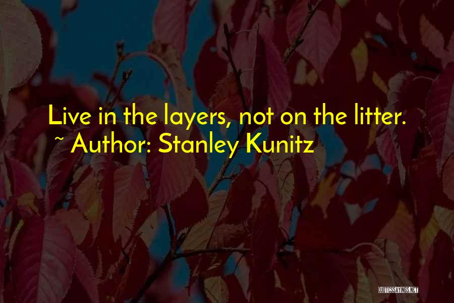 Stanley Kunitz Quotes 1481859
