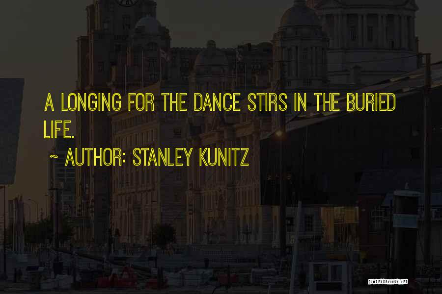 Stanley Kunitz Quotes 1530373