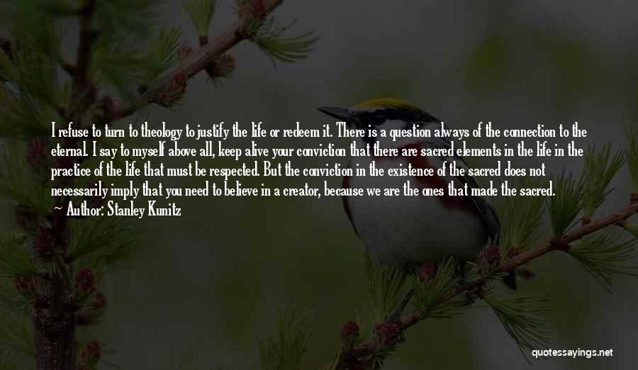 Stanley Kunitz Quotes 1593190