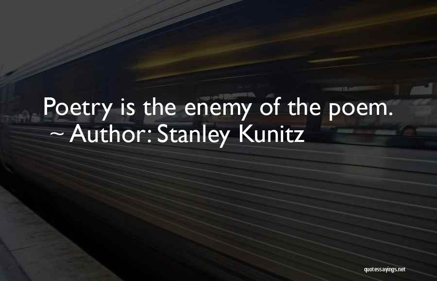 Stanley Kunitz Quotes 1665648