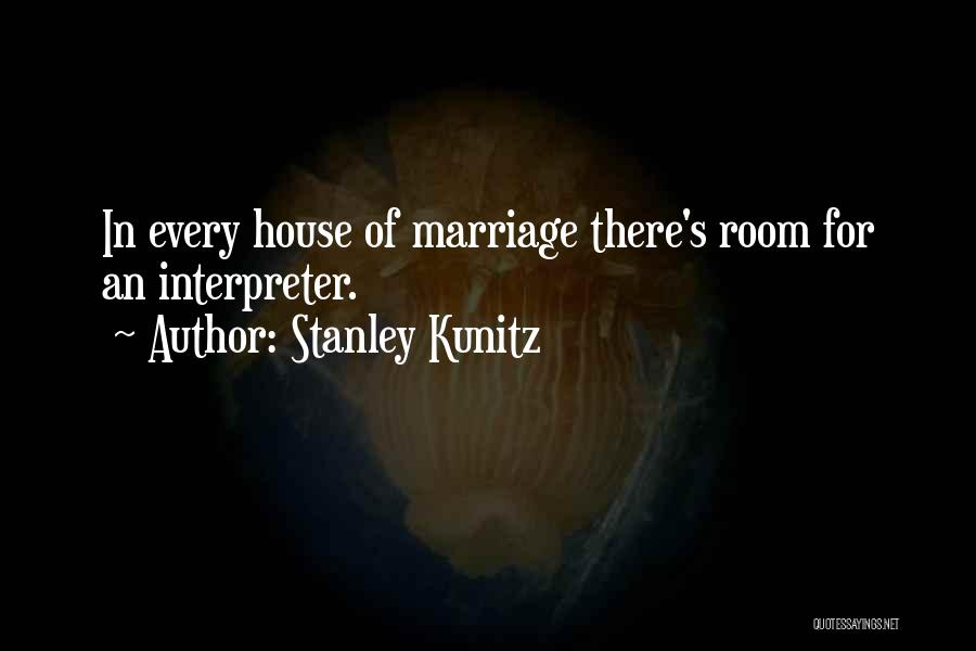 Stanley Kunitz Quotes 1707176