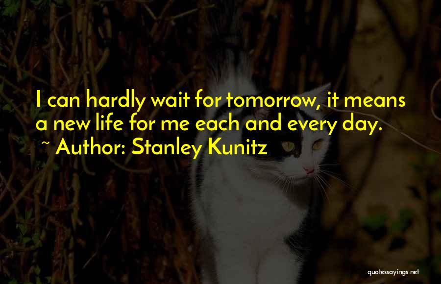 Stanley Kunitz Quotes 1708495