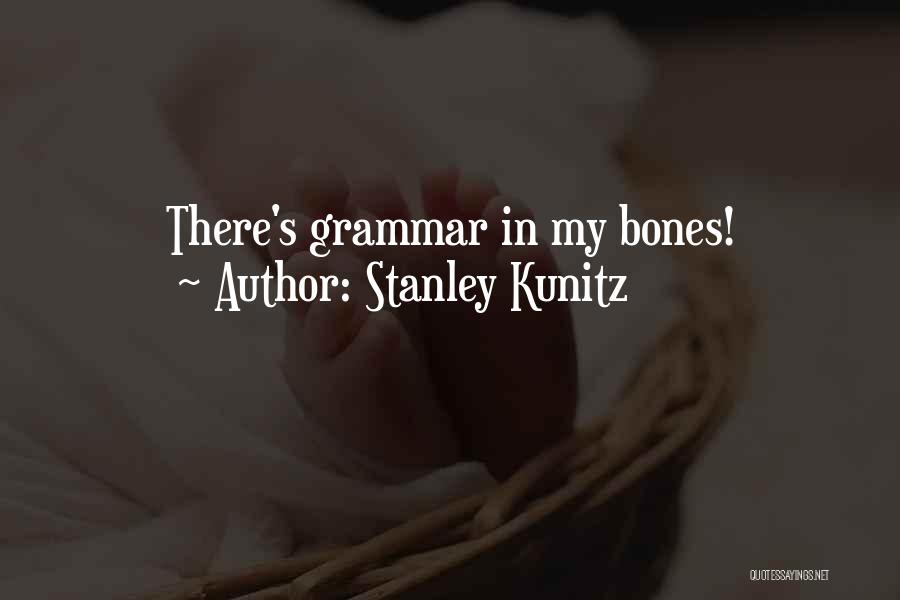 Stanley Kunitz Quotes 1812696