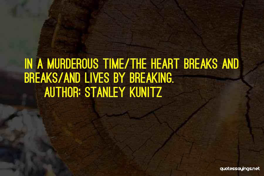 Stanley Kunitz Quotes 1840015