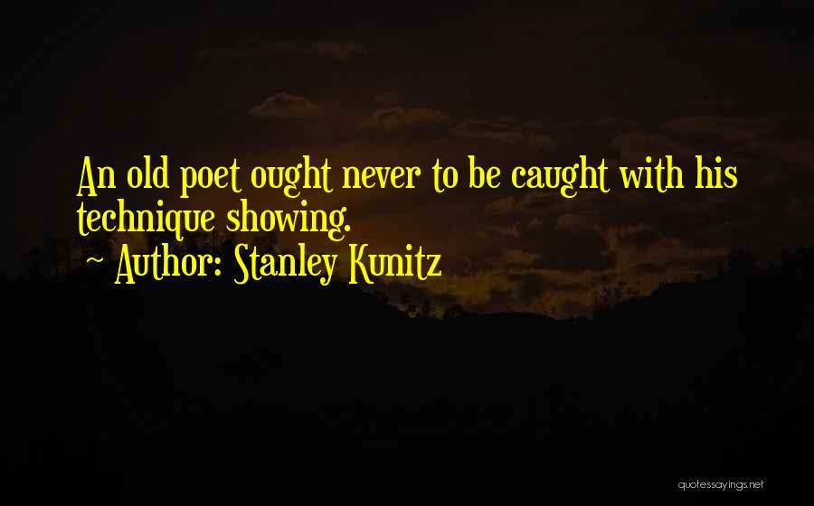 Stanley Kunitz Quotes 1915141