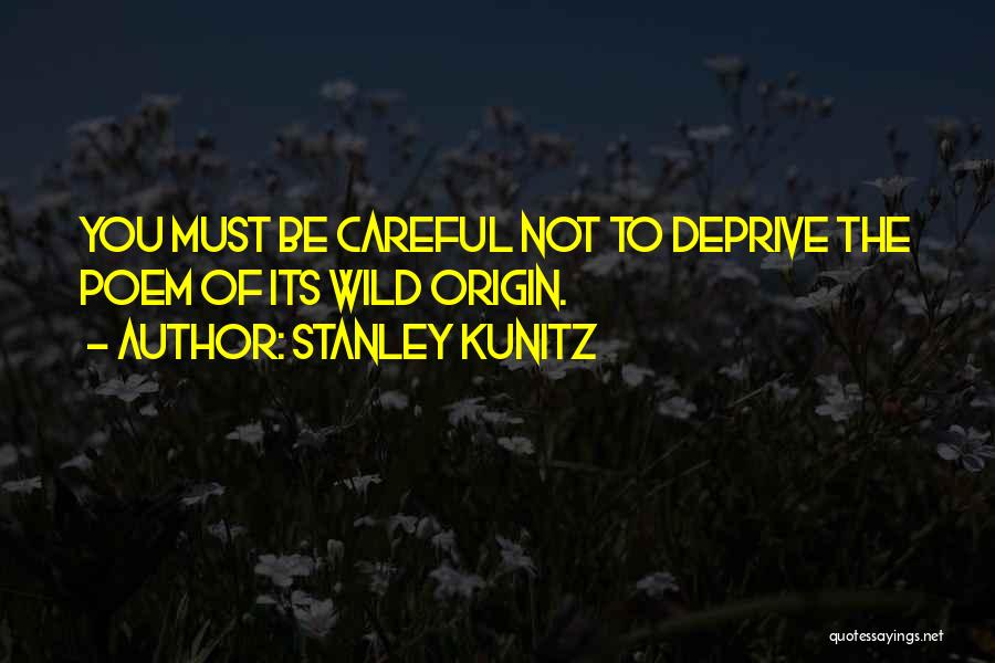 Stanley Kunitz Quotes 2113583