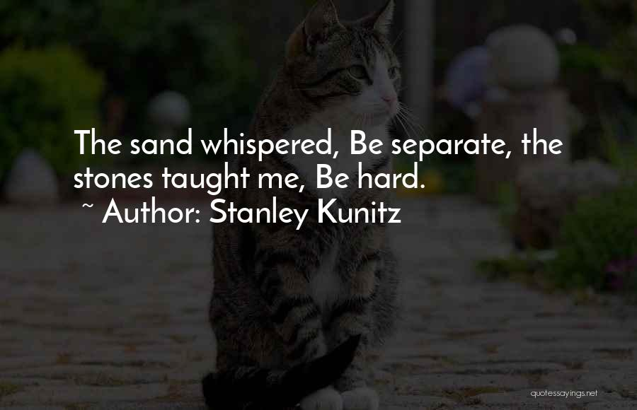 Stanley Kunitz Quotes 2230484