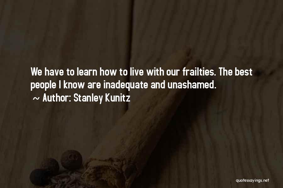 Stanley Kunitz Quotes 285974