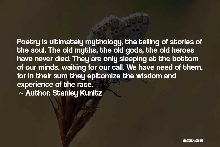Stanley Kunitz Quotes 488772