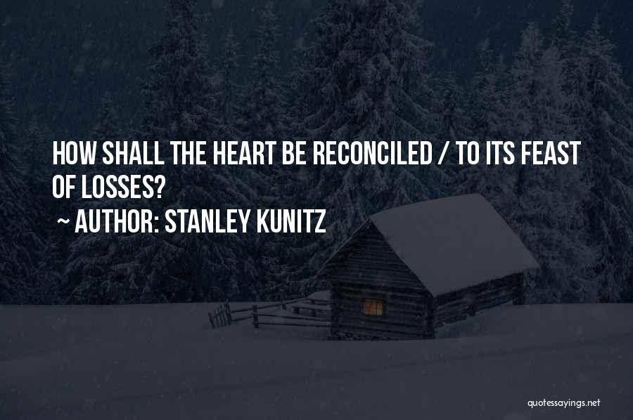Stanley Kunitz Quotes 652916