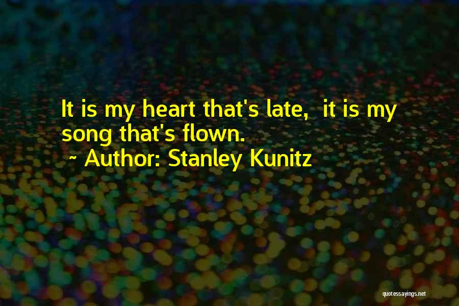 Stanley Kunitz Quotes 712367