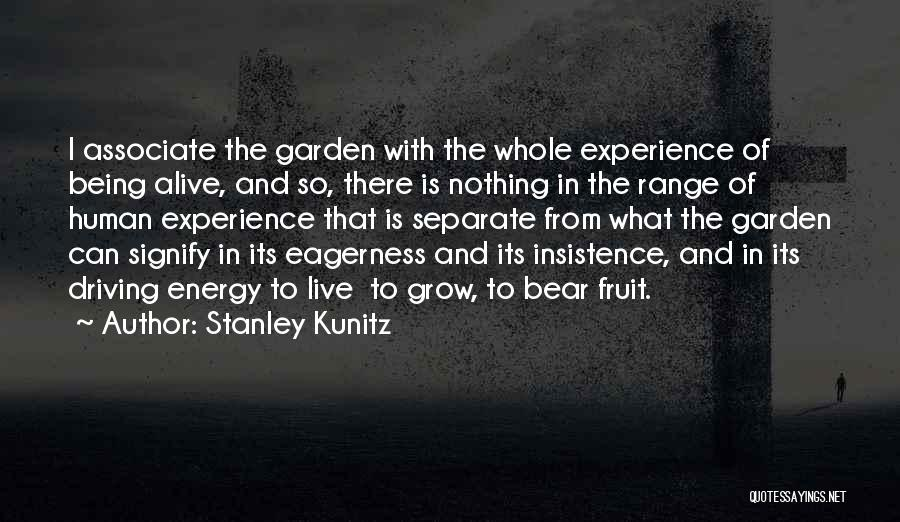 Stanley Kunitz Quotes 819122