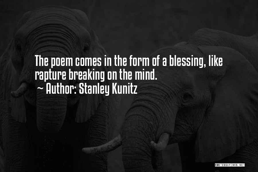 Stanley Kunitz Quotes 852726