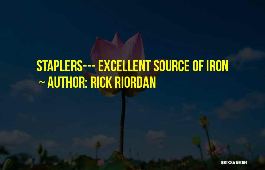Staplers Quotes By Rick Riordan