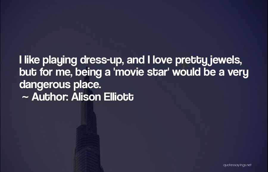 Star And Love Quotes By Alison Elliott