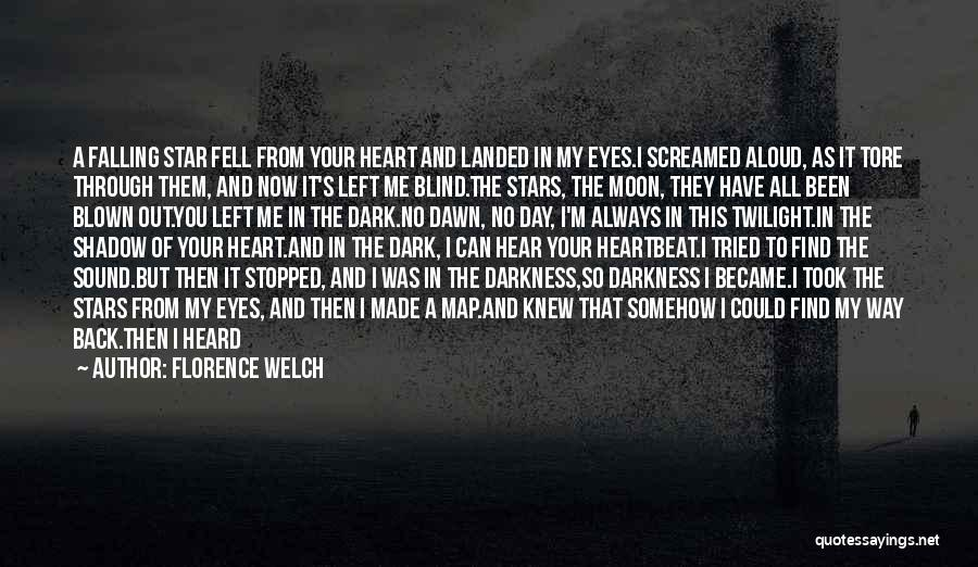 Star And Love Quotes By Florence Welch