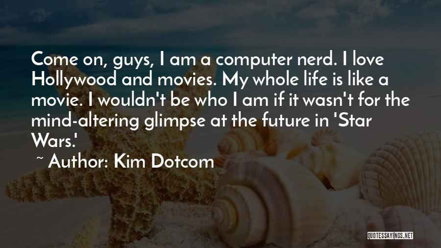 Star And Love Quotes By Kim Dotcom