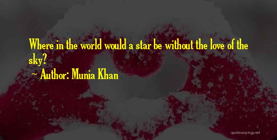 Star And Love Quotes By Munia Khan