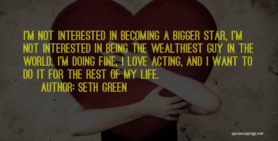 Star And Love Quotes By Seth Green