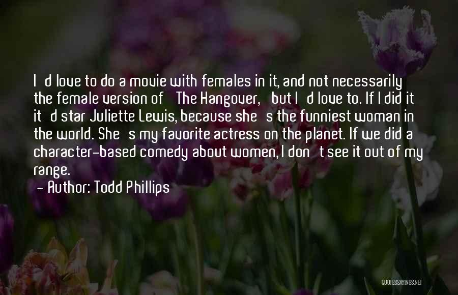 Star And Love Quotes By Todd Phillips