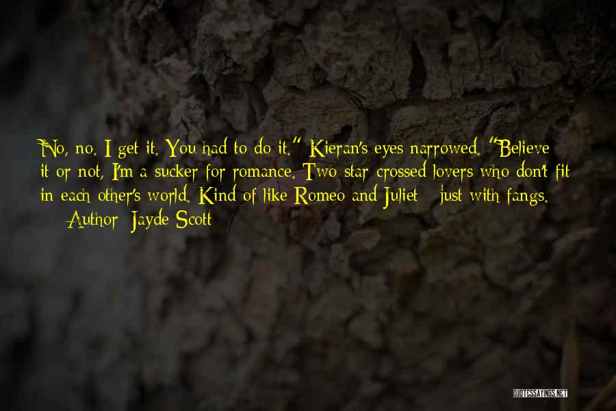 Star Crossed Lovers Romeo And Juliet Quotes By Jayde Scott