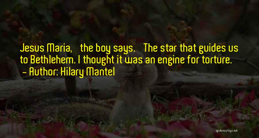 Star Of Bethlehem Quotes By Hilary Mantel