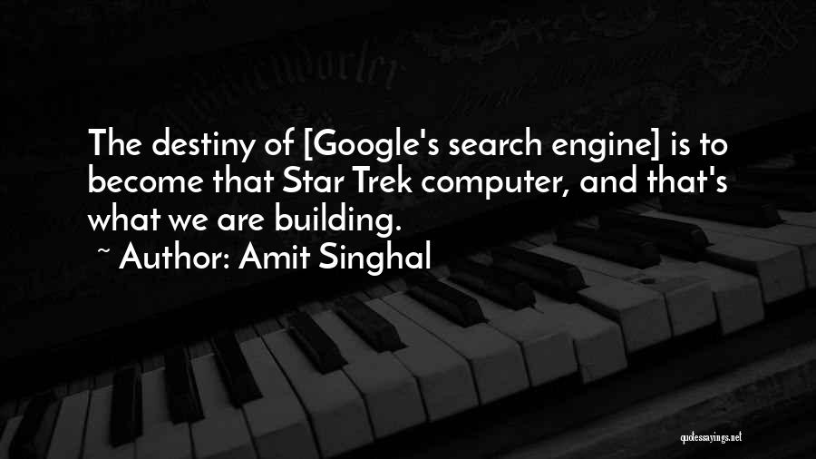 Star Trek Engine Quotes By Amit Singhal