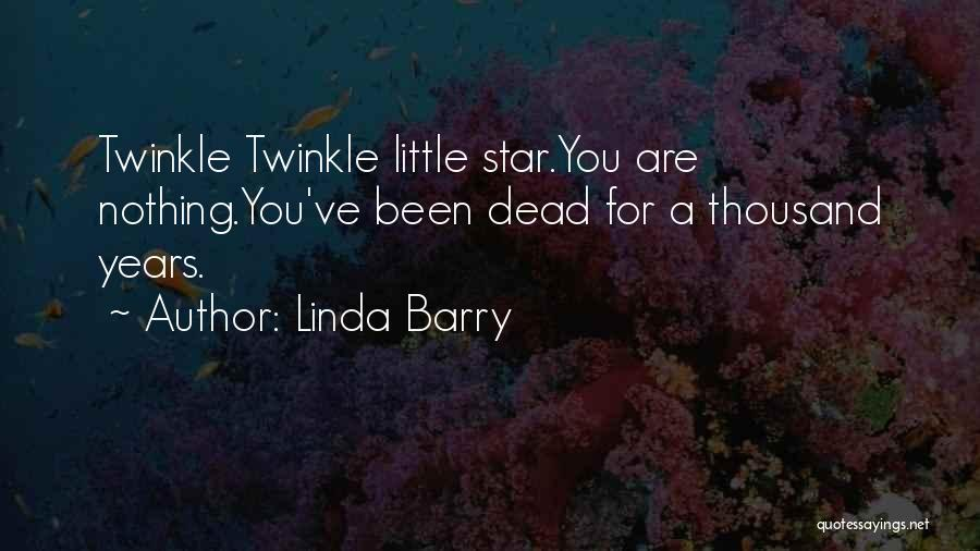 Star Twinkle Quotes By Linda Barry