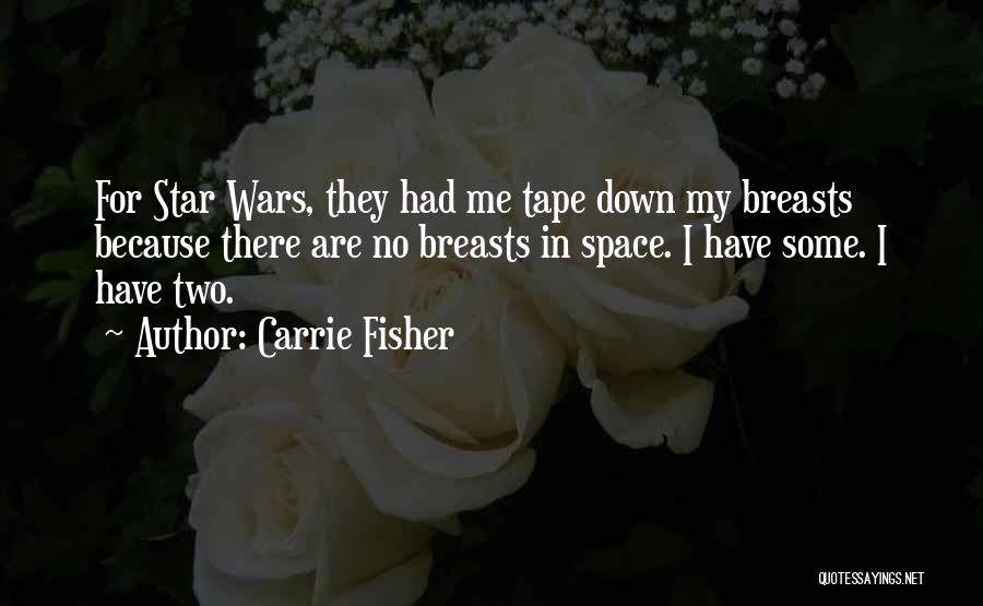 Star War 3 Quotes By Carrie Fisher
