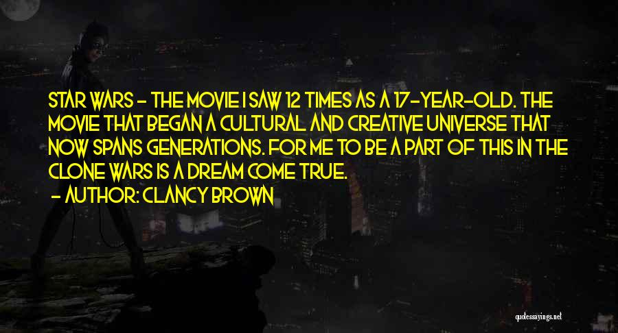 Star War 3 Quotes By Clancy Brown