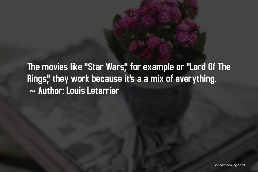 Star War 3 Quotes By Louis Leterrier