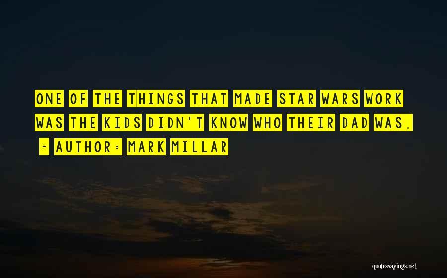 Star War 3 Quotes By Mark Millar