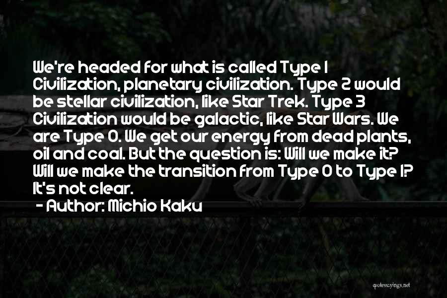 Star War 3 Quotes By Michio Kaku