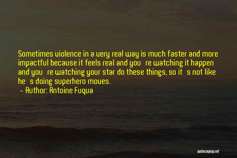 Star Watching Quotes By Antoine Fuqua