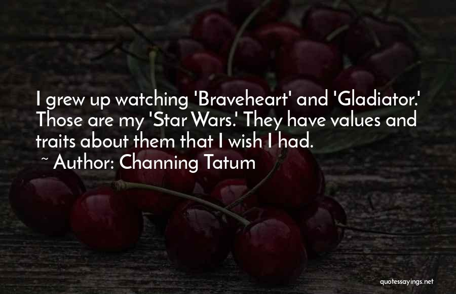 Star Watching Quotes By Channing Tatum