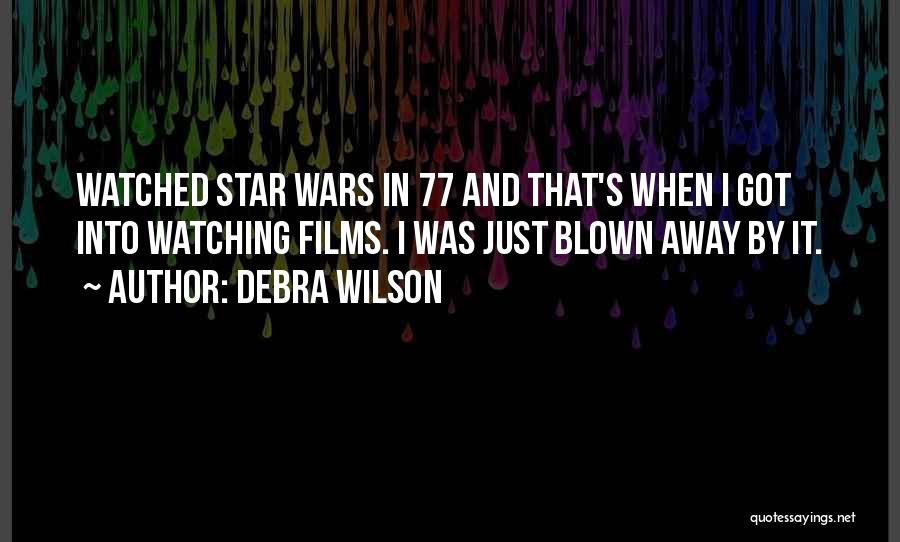 Star Watching Quotes By Debra Wilson