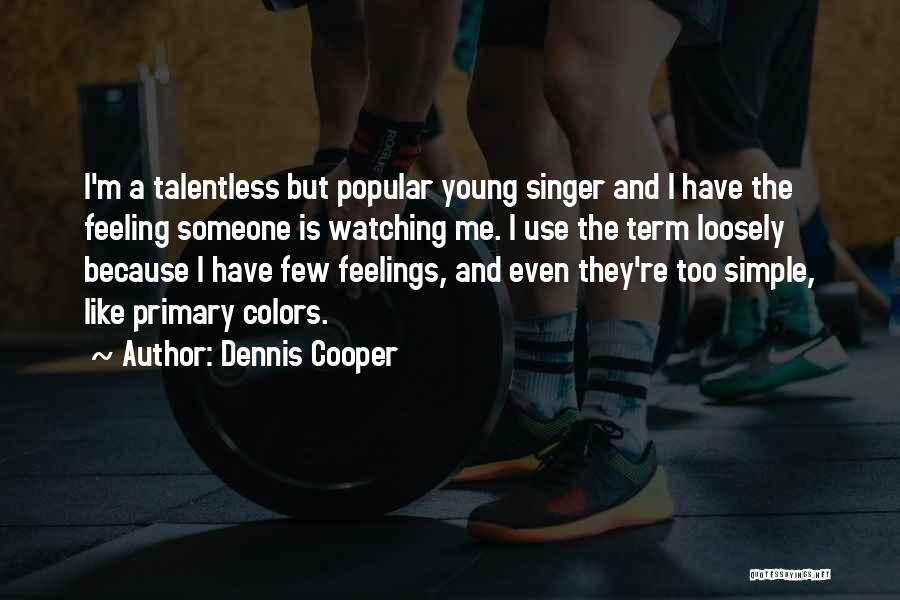 Star Watching Quotes By Dennis Cooper