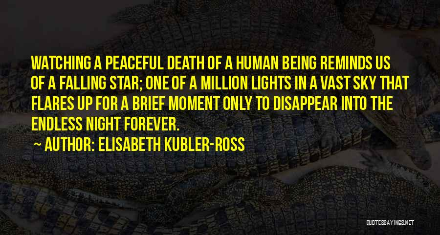 Star Watching Quotes By Elisabeth Kubler-Ross