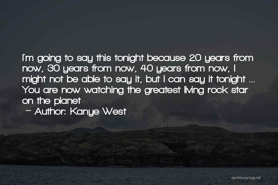 Star Watching Quotes By Kanye West
