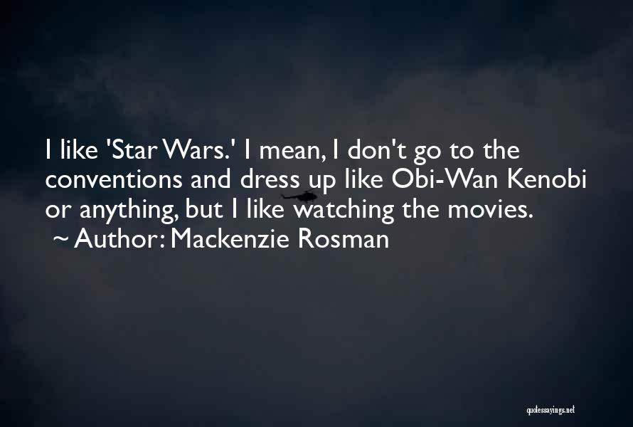 Star Watching Quotes By Mackenzie Rosman