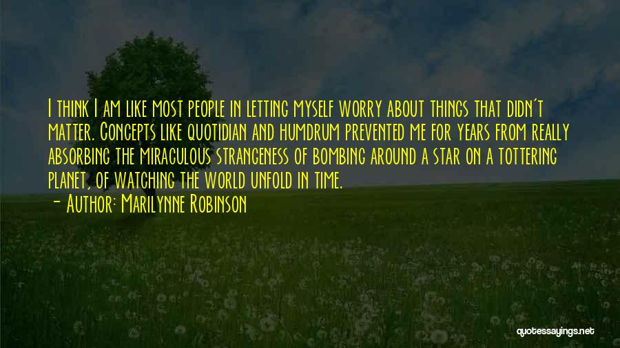 Star Watching Quotes By Marilynne Robinson